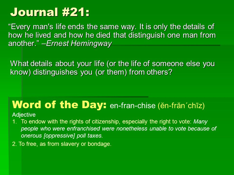 Journal #21: Every man s life ends the same way.