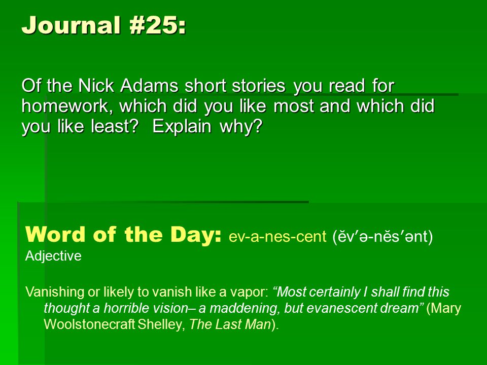Journal #25: Of the Nick Adams short stories you read for homework, which did you like most and which did you like least.