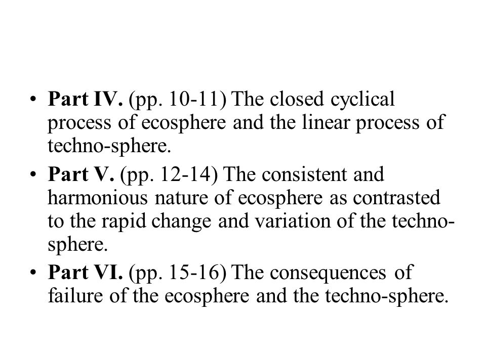 Part IV. (pp. 10-11) The closed cyclical process of ecosphere and the linear process of techno-sphere. Part V. (pp. 12-14) The consistent and harmonio