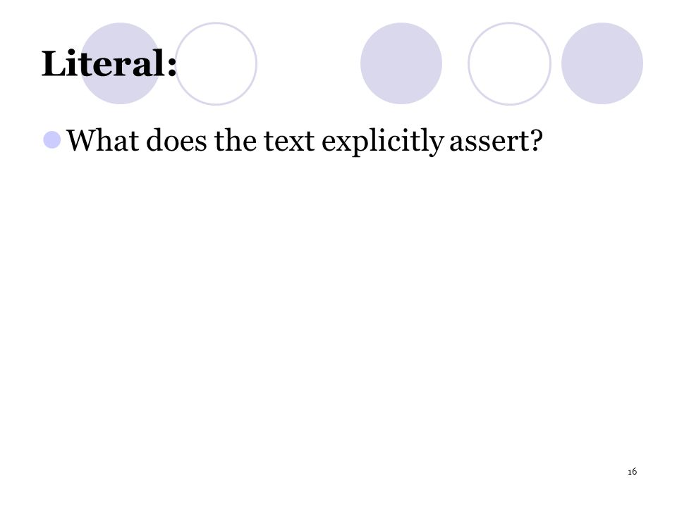16 Literal: What does the text explicitly assert