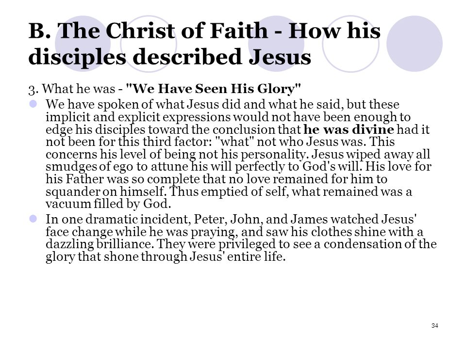 34 B.The Christ of Faith - How his disciples described Jesus 3.