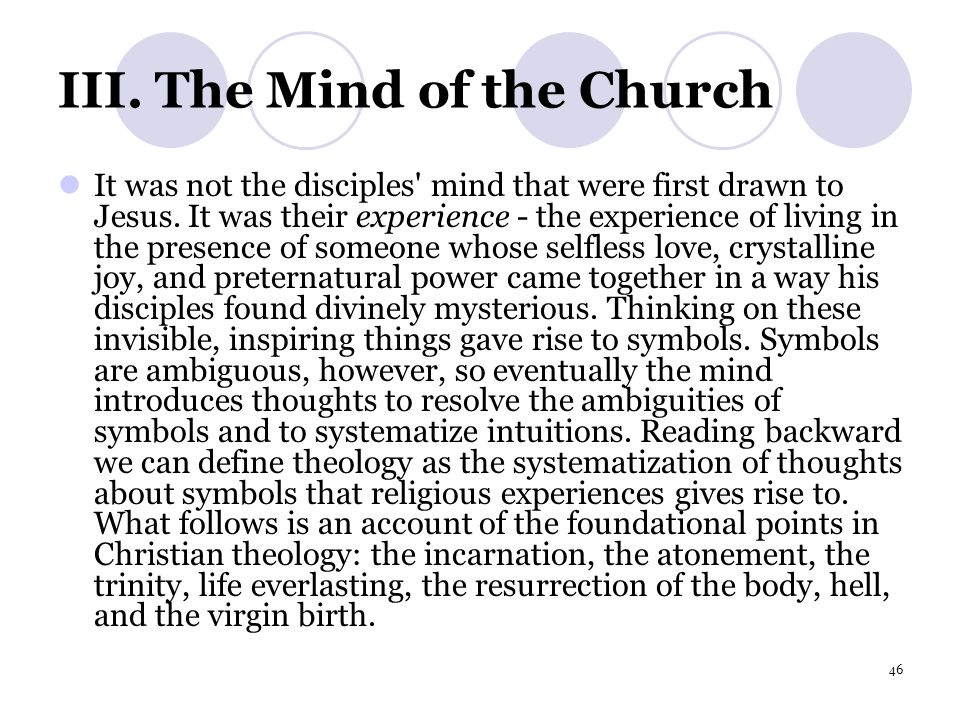 46 III.The Mind of the Church It was not the disciples mind that were first drawn to Jesus.