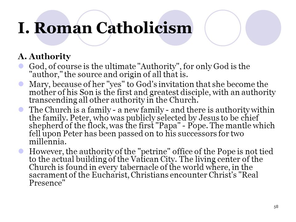 58 I. Roman Catholicism A. Authority God, of course is the ultimate