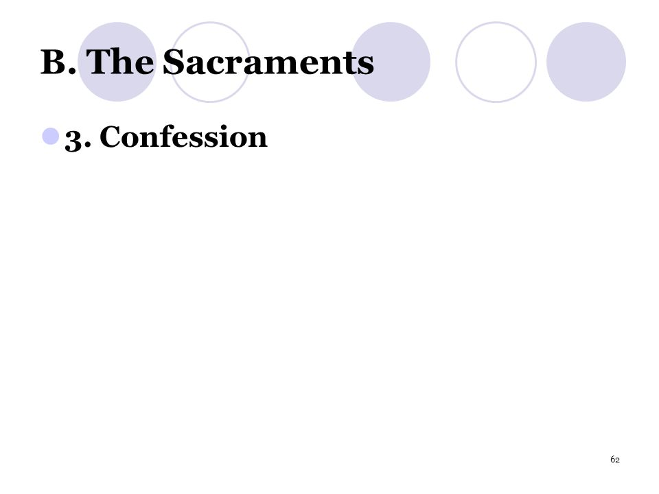 62 B. The Sacraments 3. Confession
