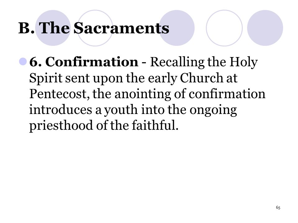 65 B. The Sacraments 6.