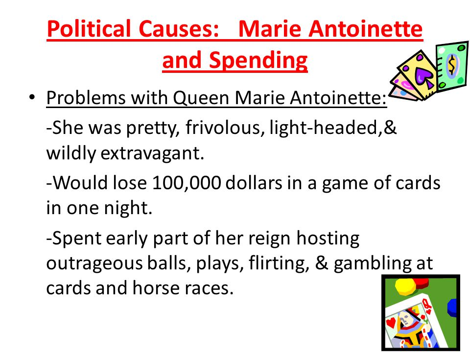 Problems with Marie Antoinette: Her Spending and Life-Style The queen s circle of friends was very exclusive.