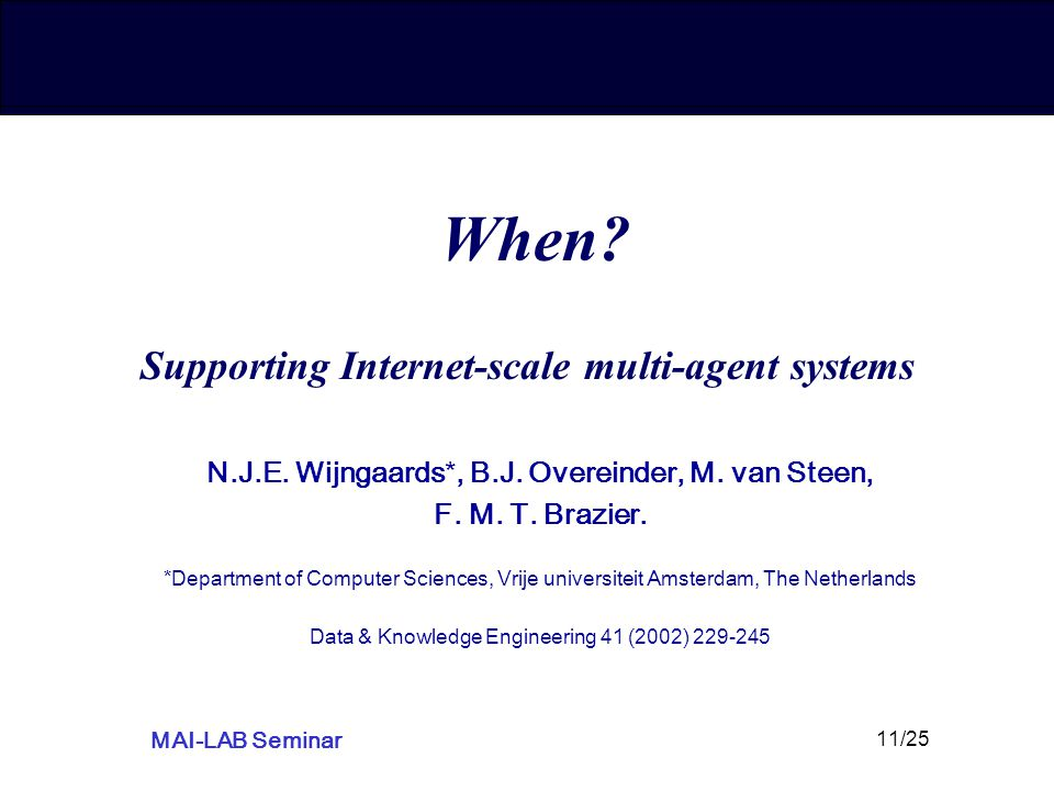 MAI-LAB Seminar 11/25 When.Supporting Internet-scale multi-agent systems N.J.E.