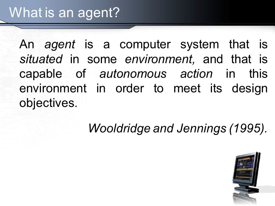 What is an agent.