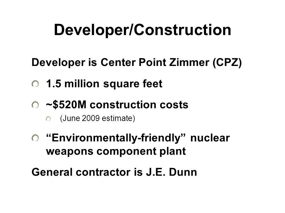 "Developer/Construction Developer is Center Point Zimmer (CPZ) 1.5 million square feet ~$520M construction costs (June 2009 estimate) ""Environmentally-"