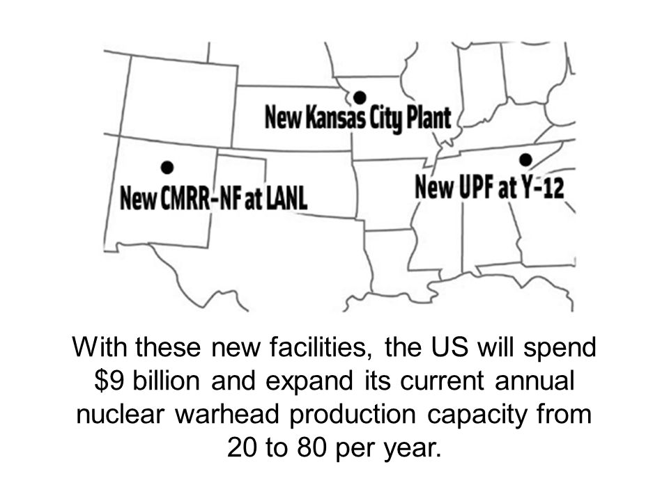 With these new facilities, the US will spend $9 billion and expand its current annual nuclear warhead production capacity from 20 to 80 per year.