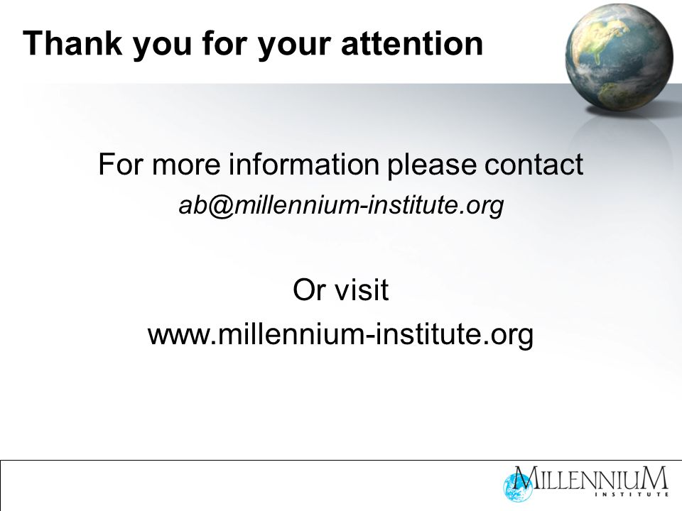 Thank you for your attention For more information please contact ab@millennium-institute.org Or visit www.millennium-institute.org