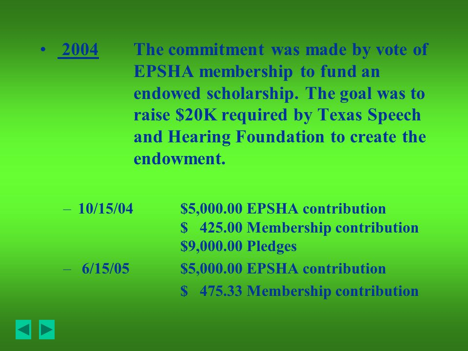 2004The commitment was made by vote of EPSHA membership to fund an endowed scholarship.