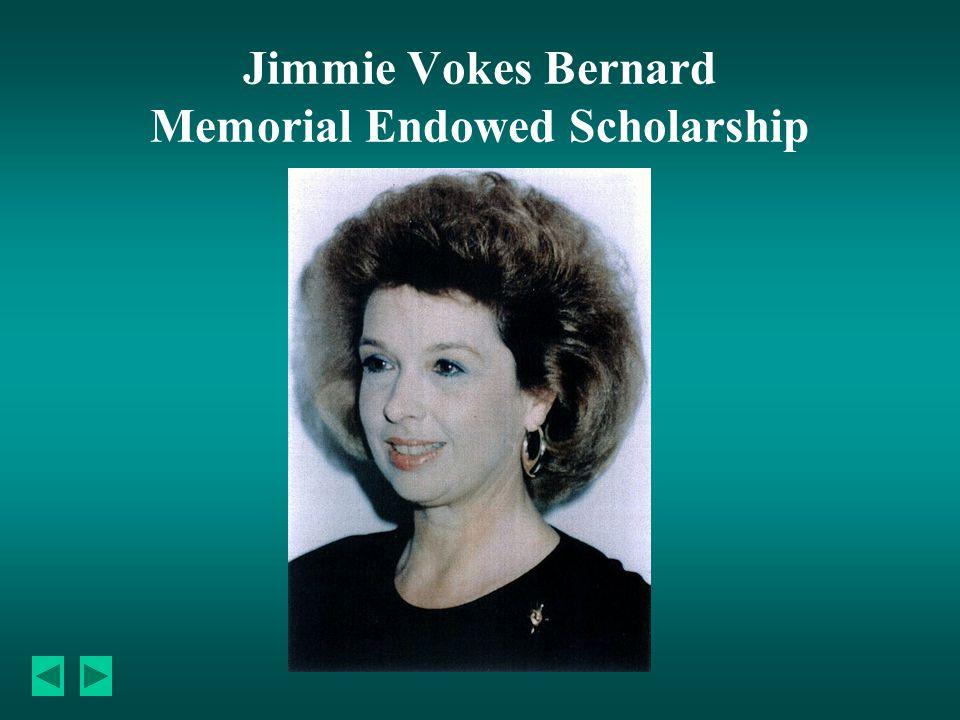 Jimmie Vokes Bernard Memorial Endowed Scholarship