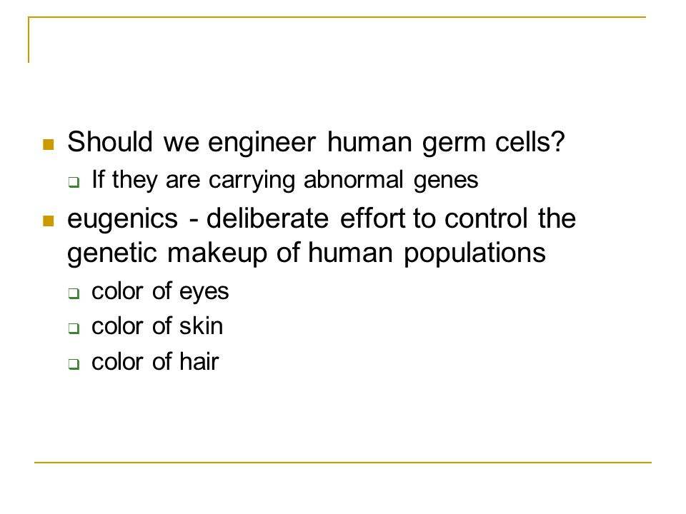 Should we engineer human germ cells.