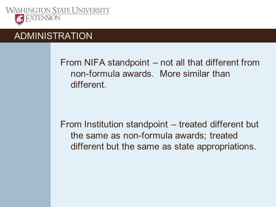 ADMINISTRATION From NIFA standpoint – not all that different from non-formula awards.