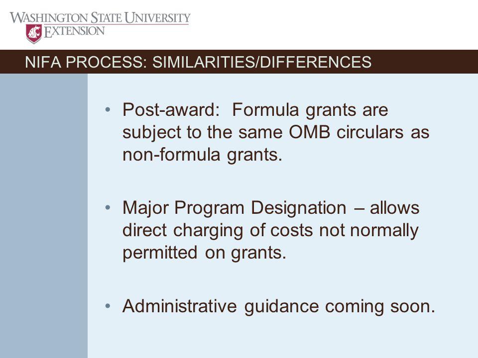 Post-award: Formula grants are subject to the same OMB circulars as non-formula grants.