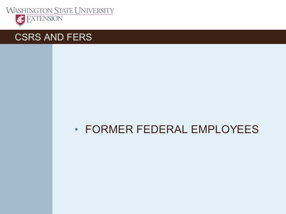 CSRS AND FERS FORMER FEDERAL EMPLOYEES