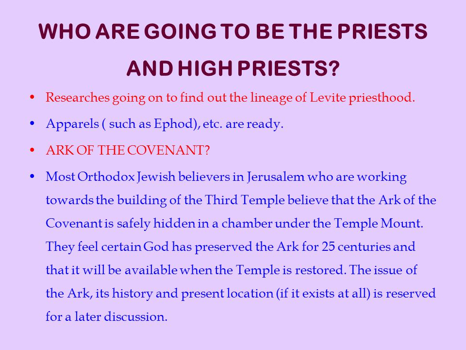WHO ARE GOING TO BE THE PRIESTS AND HIGH PRIESTS.