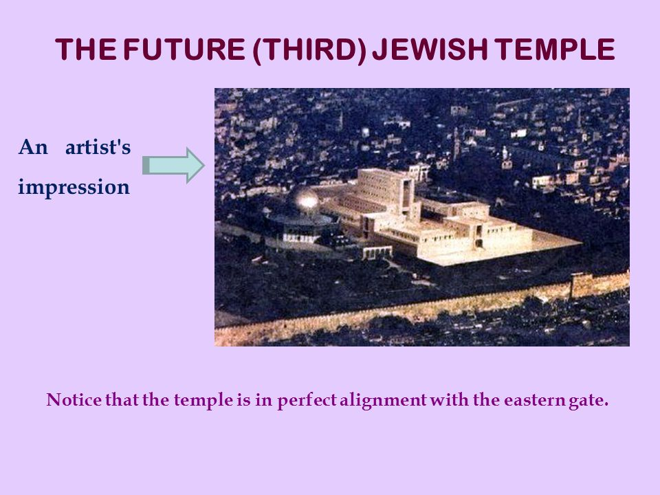 Notice that the temple is in perfect alignment with the eastern gate.