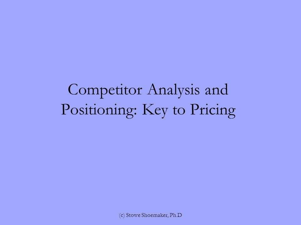 Competitor Analysis and Positioning: Key to Pricing