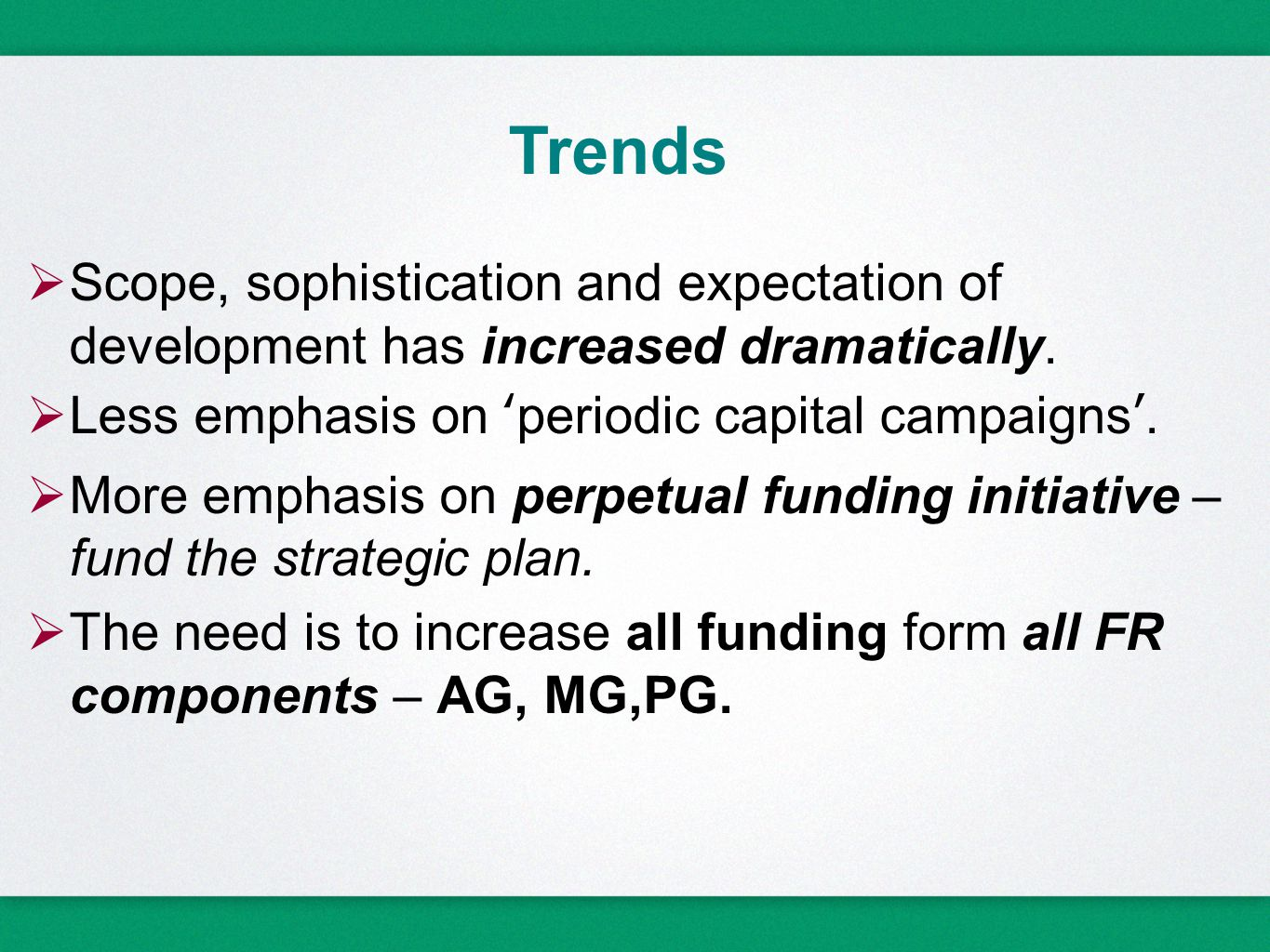 Trends  Scope, sophistication and expectation of development has increased dramatically.
