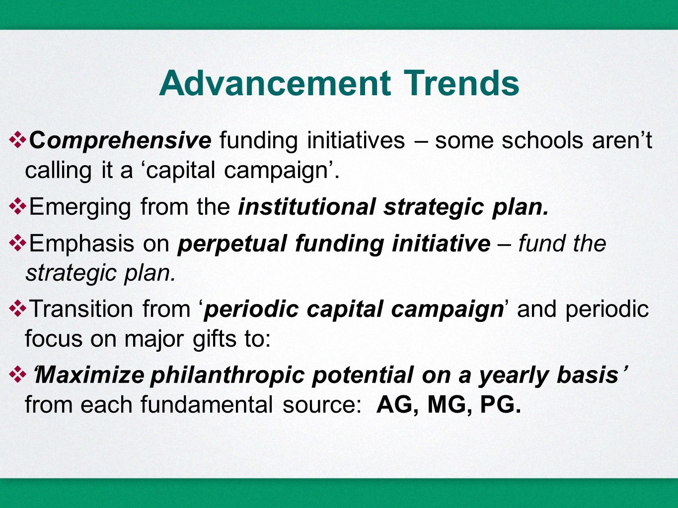 Advancement Trends  Comprehensive funding initiatives – some schools aren't calling it a 'capital campaign'.