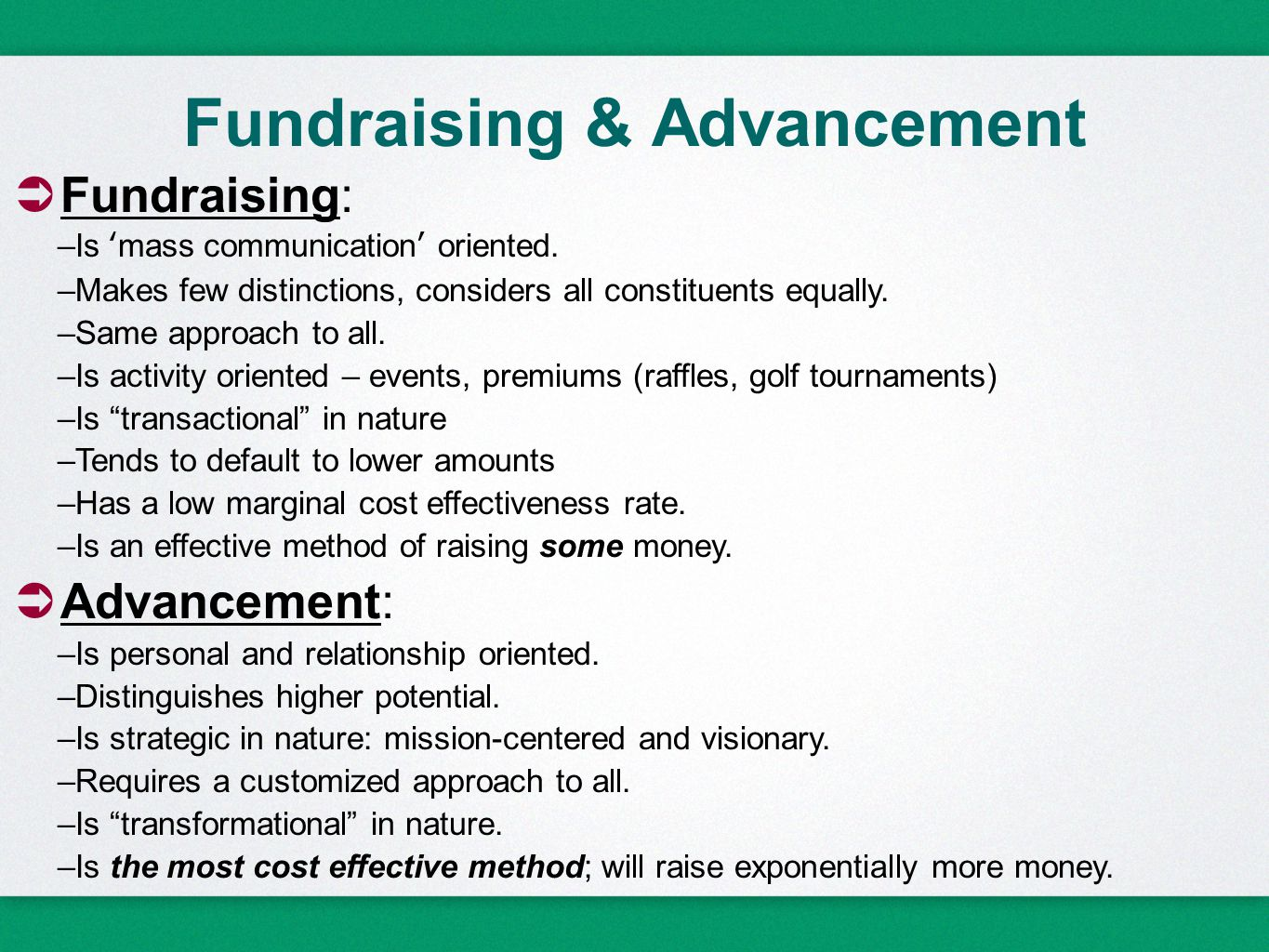 Fundraising & Advancement  Fundraising: –Is 'mass communication' oriented.