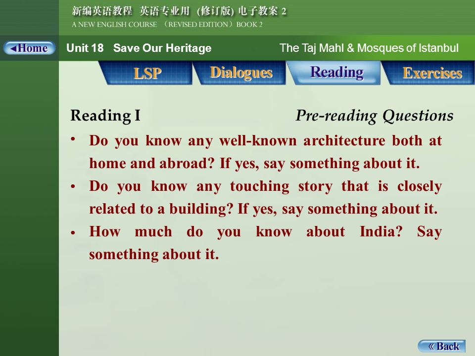 Unit 18 Save Our Heritage The Taj Mahl & Mosques of Istanbul Reading I Pre-reading Questions Do you know any well-known architecture both at home and abroad.