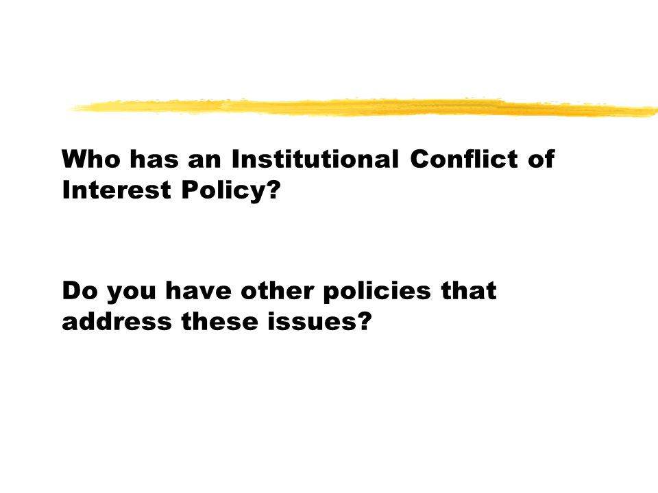 Who has an Institutional Conflict of Interest Policy.