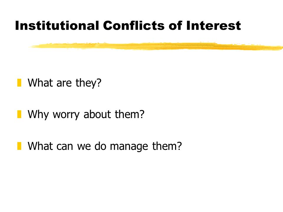 Institutional Conflicts of Interest zWhat are they.