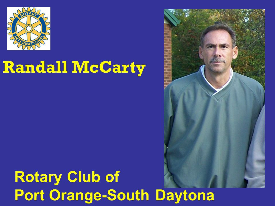 Rotary Club of Port Orange-South Daytona Randall McCarty