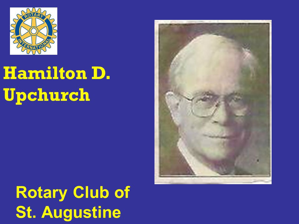 Rotary Club of St. Augustine Hamilton D. Upchurch
