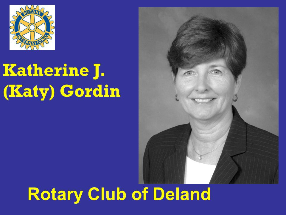 Rotary Club of Deland Katherine J. (Katy) Gordin