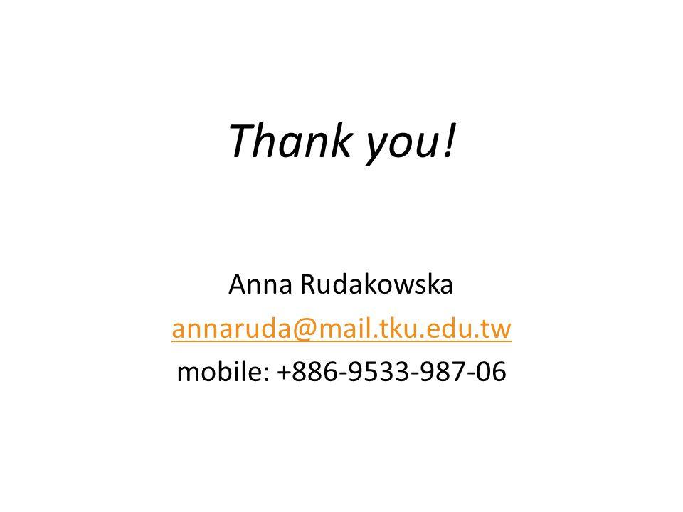 Thank you! Anna Rudakowska annaruda@mail.tku.edu.tw mobile: +886-9533-987-06