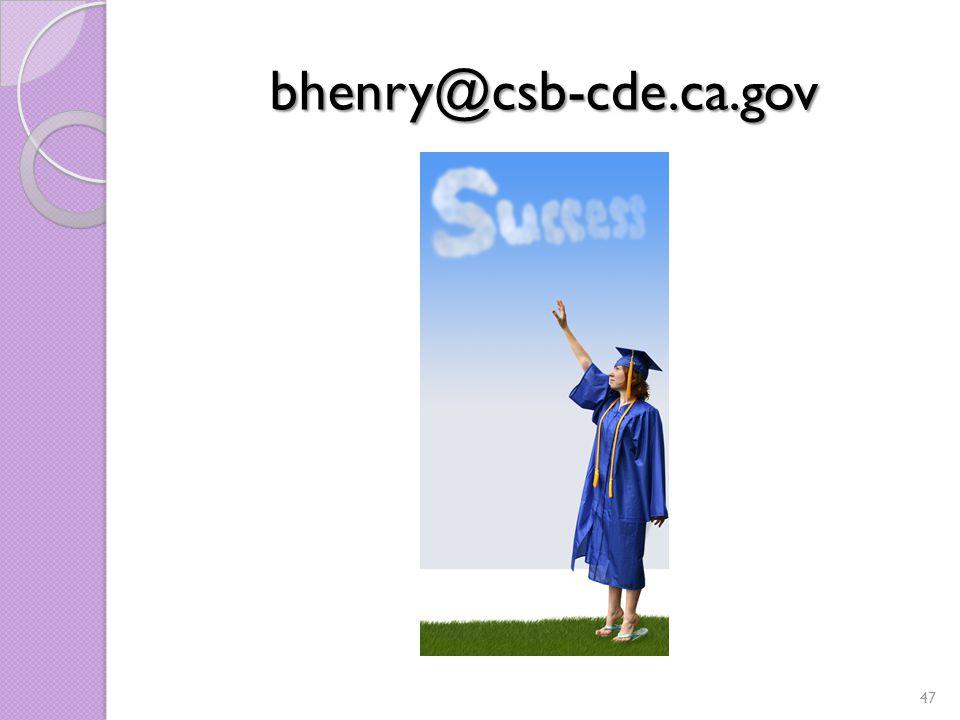 bhenry@csb-cde.ca.gov 47