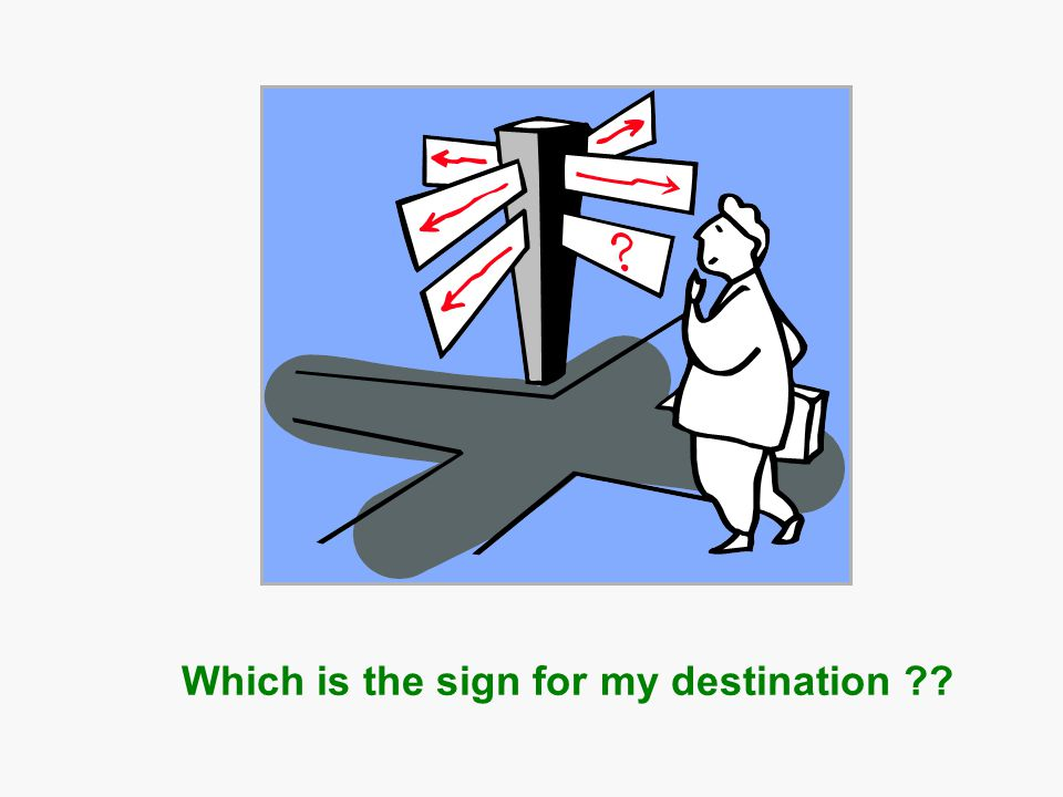 Which is the sign for my destination