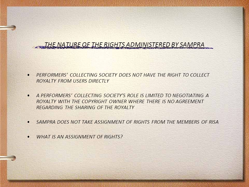 THE AMOUNT OF THE ROYALTY IN TERMS OF SECTION 9A OF THE COPYRIGHT ACT THE AMOUNT OF THE ROYALTY IS TO BE AGREED BETWEEN: –THE COPYRIGHTHOLDER, –THE PERFORMER AND –THE USER, OR THEIR REPRESENTATIVE COLLECTING SOCIETIES IN THE ABSENCE OF AGREEMENT, THE MATTER CAN BE DETERMINED BY –ARBITRATION OR –A REFERRAL TO THE COPYRIGHT TRIBUNAL SAMRO AND SARRAL, IN THEIR RESPECTIVE CAPACITIES AS CIPRO ACCREDITED COLLECTING SOCIETIES, AGREED WITH SAMPRA'S TARIFFS