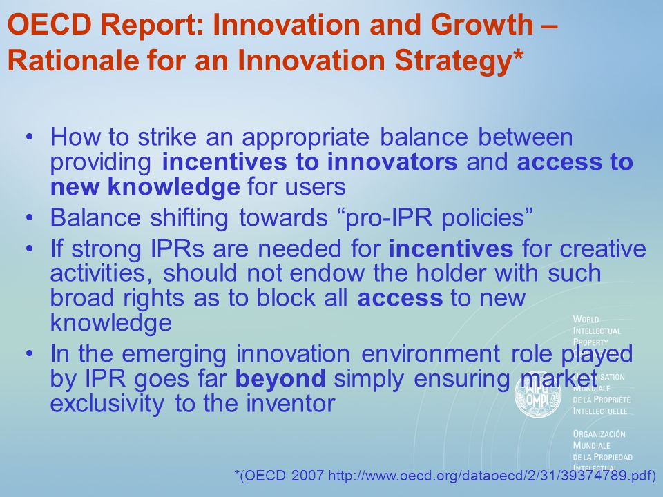 OECD Report: Innovation and Growth – Rationale for an Innovation Strategy* How to strike an appropriate balance between providing incentives to innova
