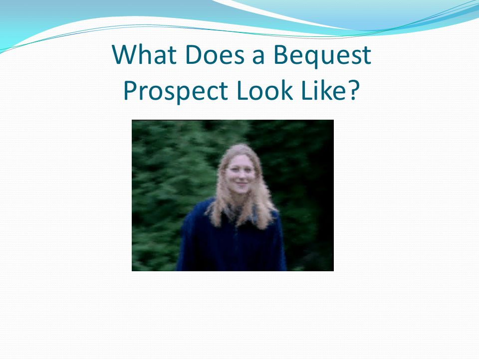 What Does a Bequest Prospect Look Like?