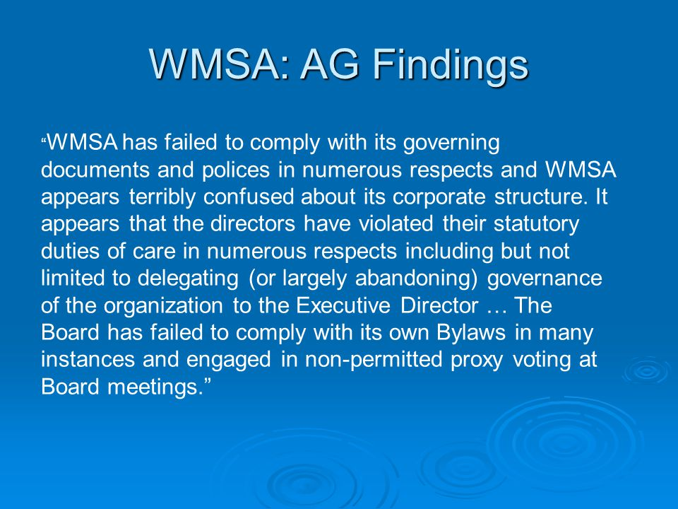 """ WMSA has failed to comply with its governing documents and polices in numerous respects and WMSA appears terribly confused about its corporate struc"