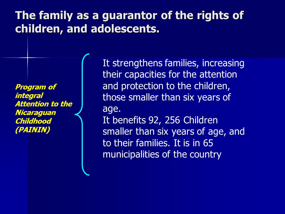 The family as a guarantor of the rights of children, and adolescents.