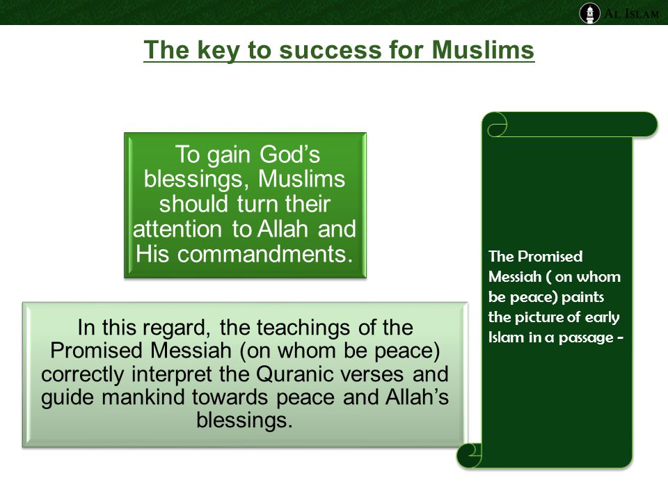 The key to success for Muslims To gain God's blessings, Muslims should turn their attention to Allah and His commandments. In this regard, the teachin