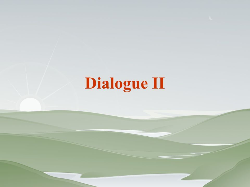 Dialogue II