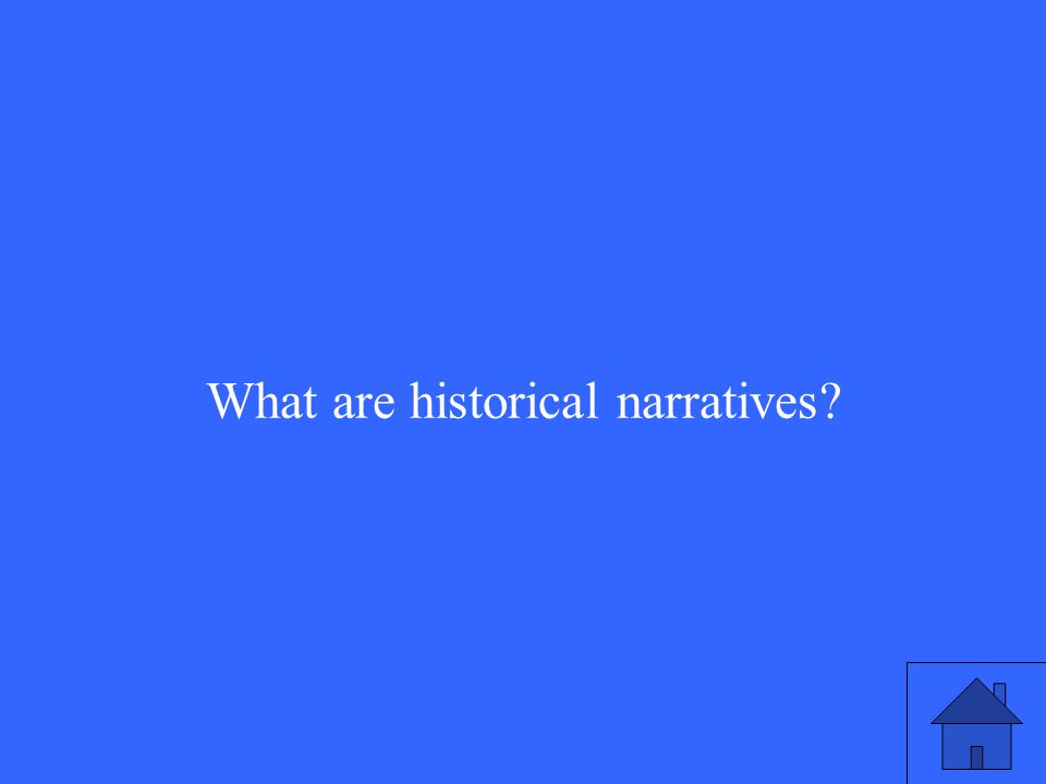 What are historical narratives