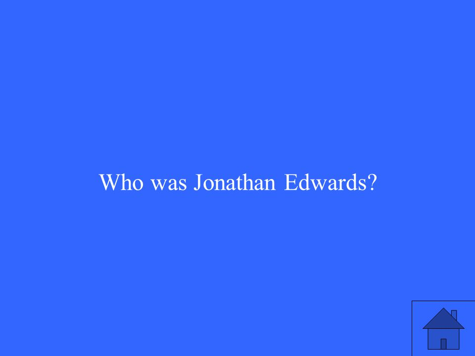 Who was Jonathan Edwards