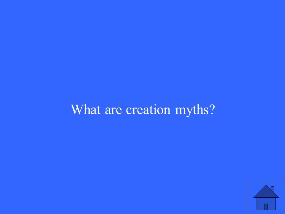 What are creation myths