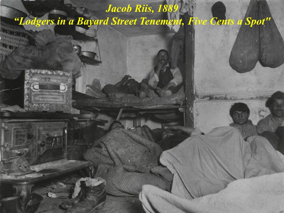 "Jacob Riis, 1889 ""Lodgers in a Bayard Street Tenement, Five Cents a Spot"
