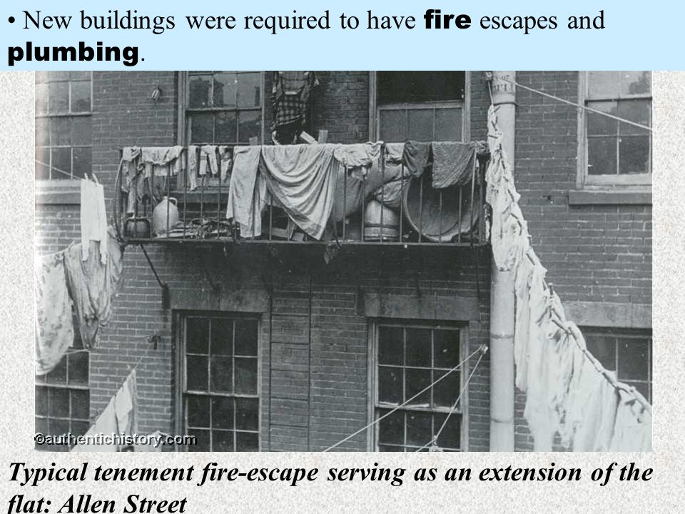 Typical tenement fire-escape serving as an extension of the flat: Allen Street New buildings were required to have fire escapes and plumbing.