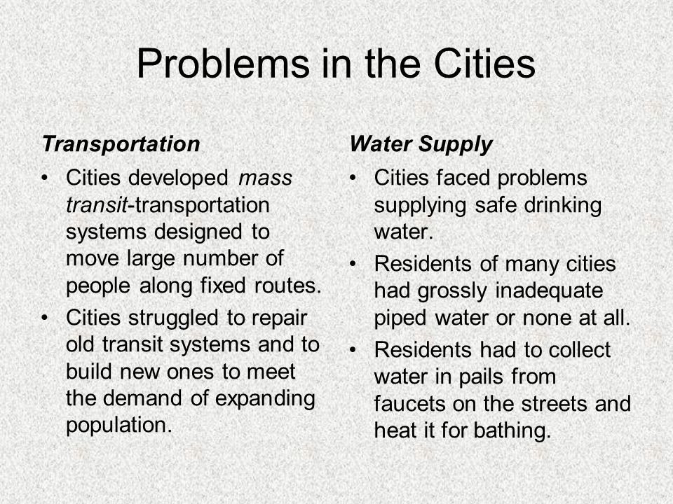 Problems in the Cities Transportation Cities developed mass transit-transportation systems designed to move large number of people along fixed routes.