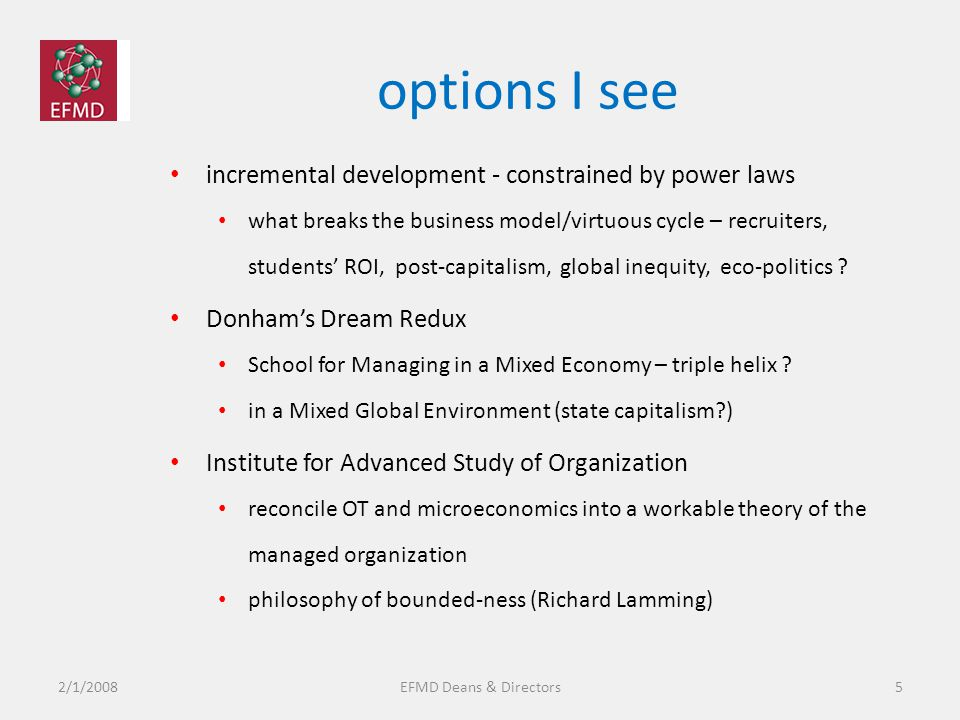 options I see incremental development - constrained by power laws what breaks the business model/virtuous cycle – recruiters, students' ROI, post-capitalism, global inequity, eco-politics .